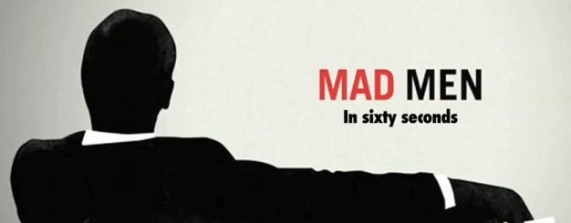 Mad Men in Sixty Seconds