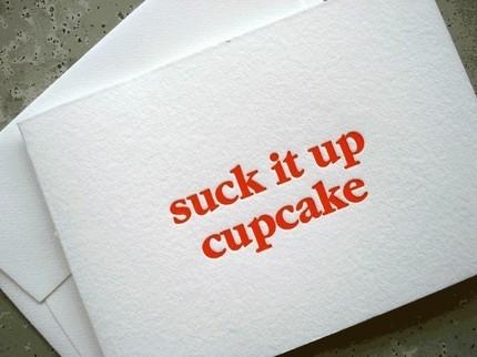Suck It Up Cupcake letterpress cards