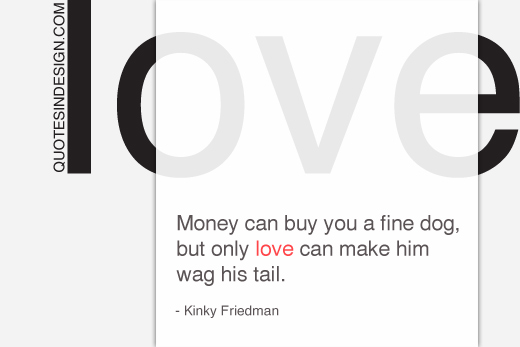 Kinky Friedman dog love quote from quotesindesign.com
