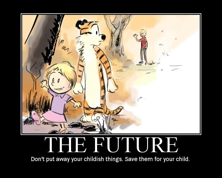 Calvin and Hobbes motivational poster childish things the future
