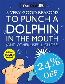 Oatmeal 5 Very Good Reasons to Punch a Dolphin in the Mouth