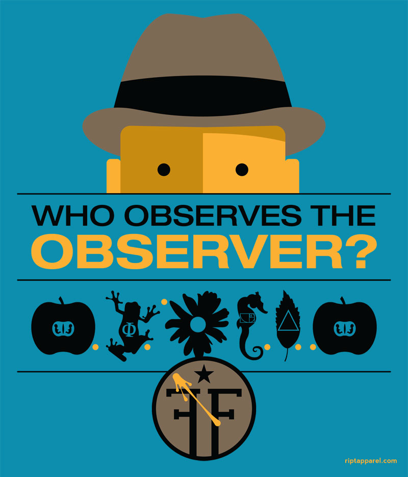 Who Observes the Observer T-shirt