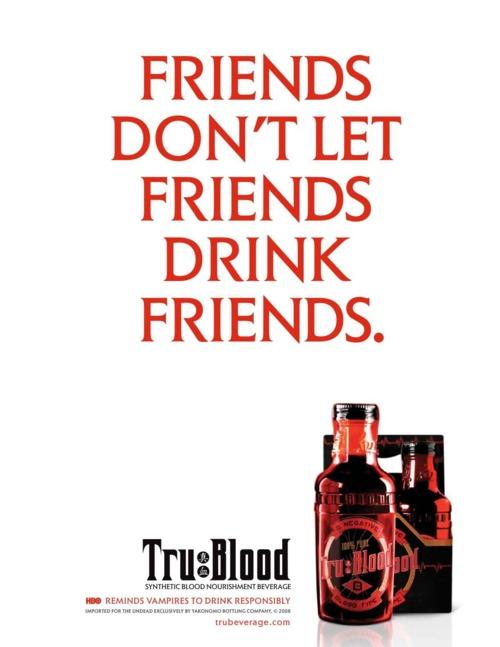 Friends Don't Let Friends Drink Friends True Blood ad
