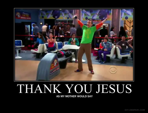 Thank You Jesus As My Mother Would Say Sheldon Cooper