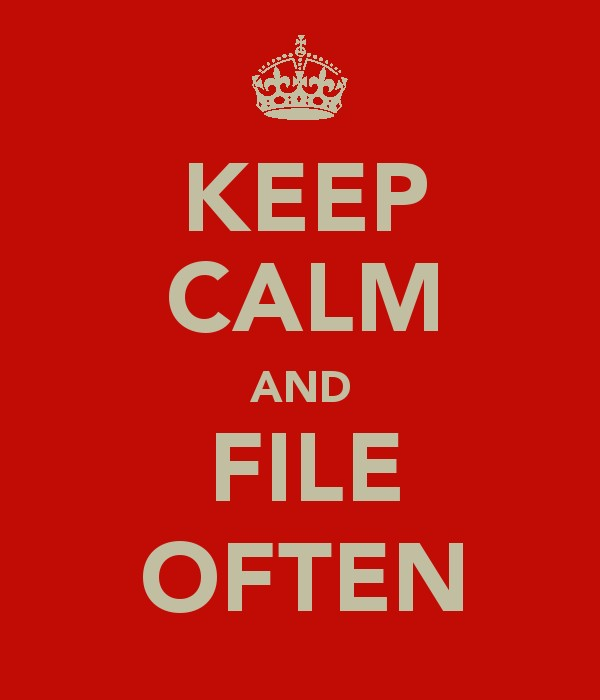 Keep Calm and File Often