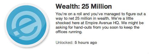 Wealth 25 Million achievement Empire Avenue.jpg