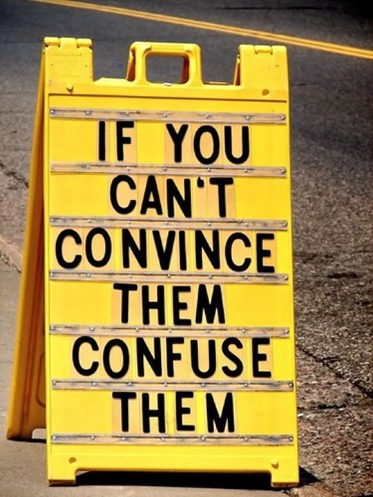 Harry S Truman If you can't convince them confuse them sign