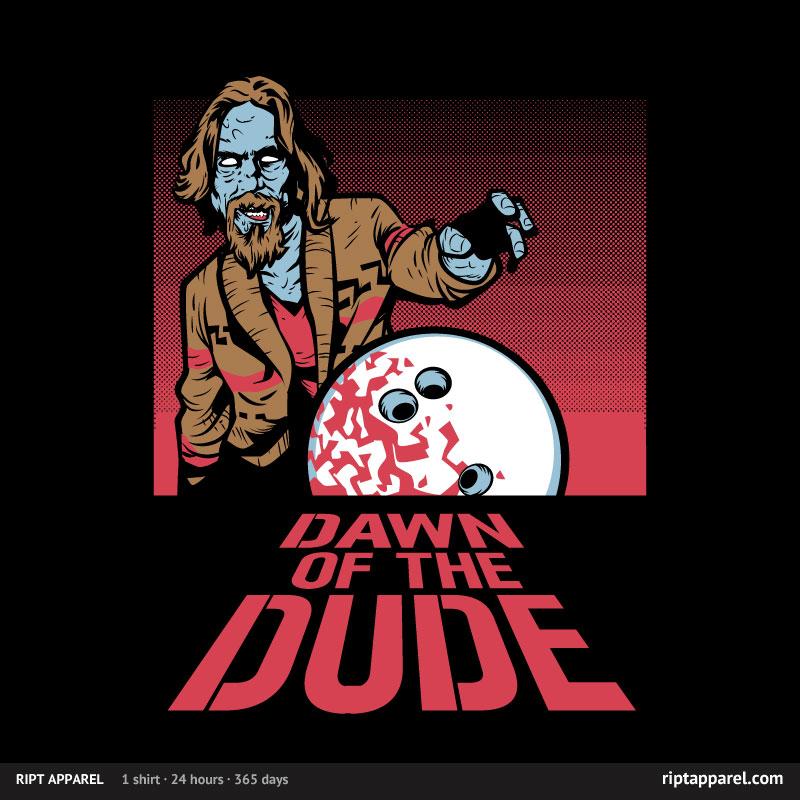 Dawn of the Dude Big Lebowski Riptapparel Tshirt