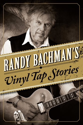 Randy Bachman Vinyl Tap Stories book cover