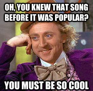 Willy Wonka you knew that song