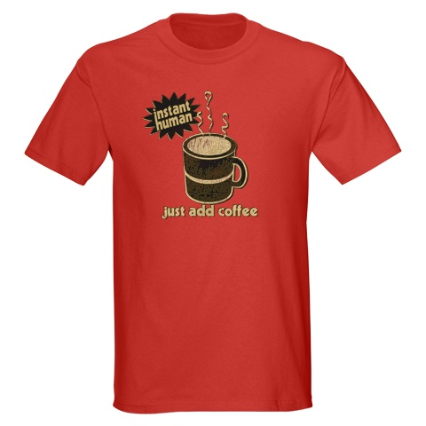 Instant_human_add_coffee_tshirt